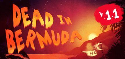Dead In Bermuda Game for Windows PC and Mac