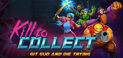 Kill to Collect