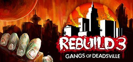 Rebuild 3: Gangs of Deadsville Game for Windows PC and Mac