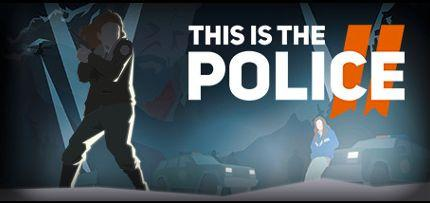 This Is the Police 2 Game for Windows PC, Mac and Linux