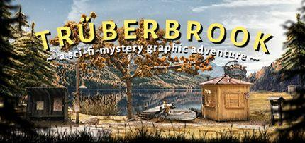 Truberbrook / Trüberbrook Game for Windows PC, Mac and Linux